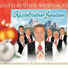 Kastelruther Spatzen / Kastelruther Weihnacht - Kastelruther Spatzen