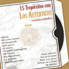 15 Tropíexitos Con los Auténticos (Versiones Originales) - Los Auténticos