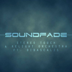 Soundfade - Didascalis, Stereo Touch, Relight Orchestra