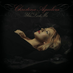 You Lost Me - The Remixes - Christina Aguilera