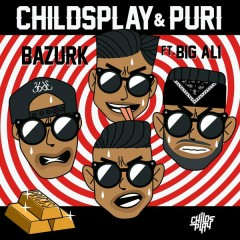 BAZURK - ChildsPlay,Puri,Big Ali