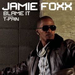 Blame It - Jamie Foxx
