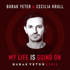 My Life Is Going On (Burak Yeter Remix) - Burak Yeter, Cecilia Krull