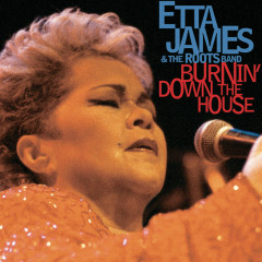 Burnin' Down The House - Etta James
