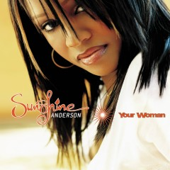 Your Woman - Sunshine Anderson