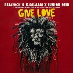 Give Love - Beatnick & K-Salaam, Junior Reid
