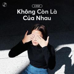 Không Còn Là Của Nhau - Various Artists