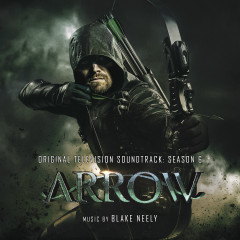 Arrow: Season 6 (Original Television Soundtrack) - Blake Neely