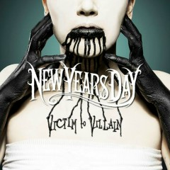 Victim To Villain - New Years Day