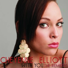 With You (The Remixes) - Cheyenne Elliott