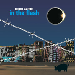 In the Flesh - Live - Roger Waters