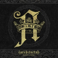 Hollow Crown - Architects