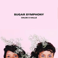 Sugar Symphony - EP - Chloe x Halle