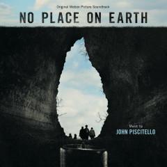 No Place On Earth (Original Motion Picture Soundtrack) - John Piscitello