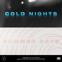 COLD NIGHTS // SUMMER DAYS