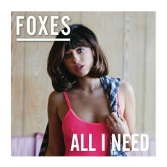 All I Need (Deluxe Version) - Foxes