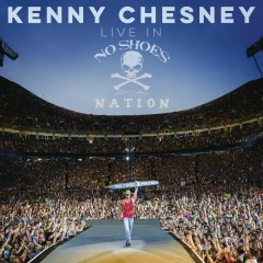 Live in No Shoes Nation - Kenny Chesney