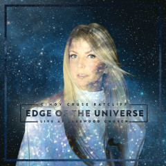 Edge Of The Universe (Live At Lakewood Church) - Cindy Cruse Ratcliff
