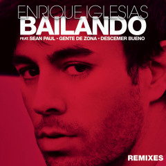 Bailando (Remixes) - Enrique Iglesias, Sean Paul, Descemer Bueno, Gente De Zona