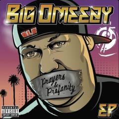 Prayers & Profanity - Big Omeezy