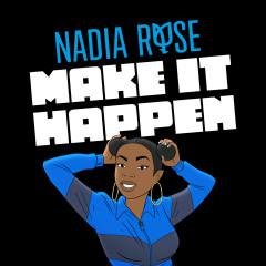 Make It Happen - Nadia Rose