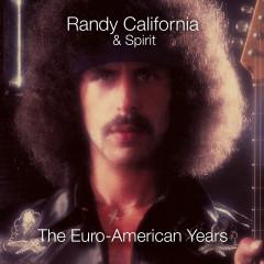 The Euro-American Years 1979-1983 - Randy California, Spirit