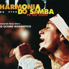 Pé no Chão - Harmonia do Samba Ao Vivo