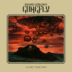 Alone Together (Bonus Tracks Edition) - Rikard Sjöblom's Gungfly