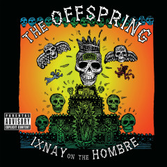 Ixnay On The Hombre - The Offspring