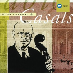 The Legendary Pablo Casals - Pablo Casals