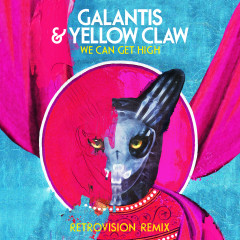 We Can Get High (RetroVision Remix) - Galantis, Yellow Claw