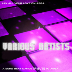 Lay All Your Love On ... a Tribute to Abba
