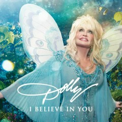 I Believe in You - Dolly Parton