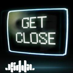 Get Close - Kidda