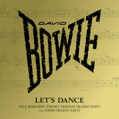 Let's Dance (Nile Rodgers' String Version) [Radio Edit] - David Bowie