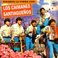 Sigamos la Farra Con Los Caimanes Santiaguenõs - Los Caimanes Santiaguenõs