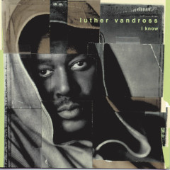 I Know - Luther Vandross