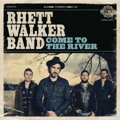 Come To The River - Rhett Walker Band