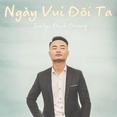 Ngày Vui Đôi Ta (Single) - Đình Dương