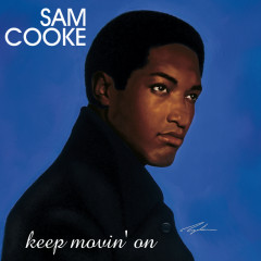 Keep Movin' On - Sam Cooke