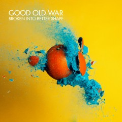 Broken into Better Shape - Good Old War