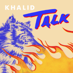 Talk - Khalid, Disclosure