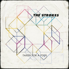 Taken For A Fool - The Strokes