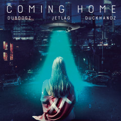 Coming Home - Dubdogz, Jetlag Music, Duckhandz