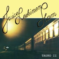 Tauko II - Juice Leskinen Slam