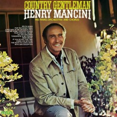 Country Gentleman - Henry Mancini & His Orchestra and Chorus