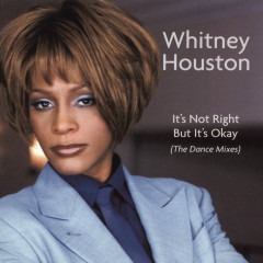 Dance Vault Remixes - It's Not Right But It's Okay - Whitney Houston