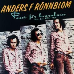 Poesi för kvarnbarn (Låtar från 1972-1974) - Anders F Rönnblom