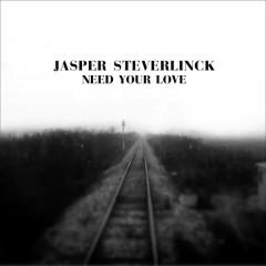 Need Your Love - Jasper Steverlinck