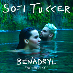 Benadryl (The Remixes) - Sofie Tukker